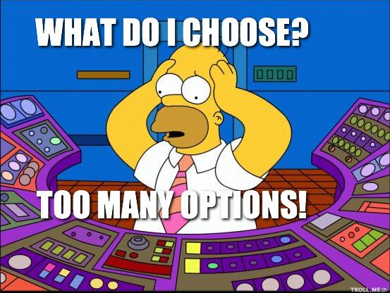 what-do-i-choose-too-many-options